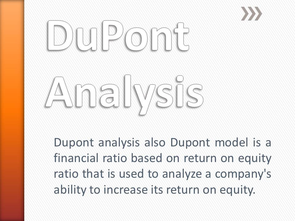 dupont model analysis Dupont analysis is an approach which breaks the return on equity (roe) into detailed expression, thereby overcoming the shortcomings or loopholes of conventional roe.